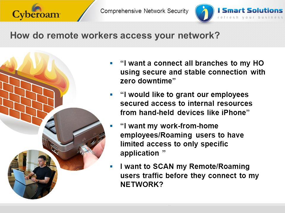 How do remote workers access your network