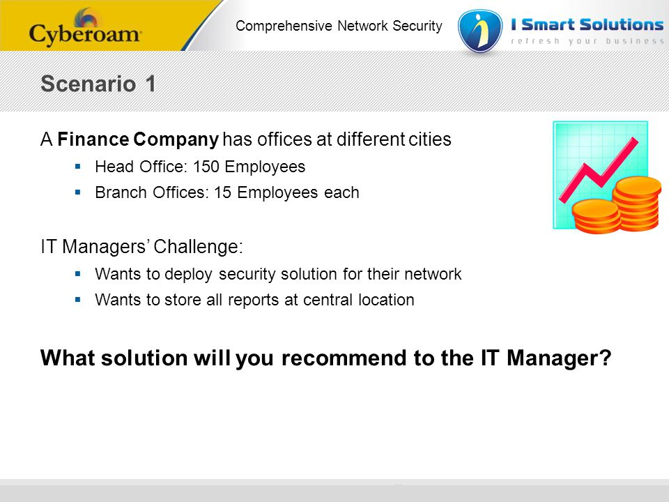 Scenario 1 What solution will you recommend to the IT Manager