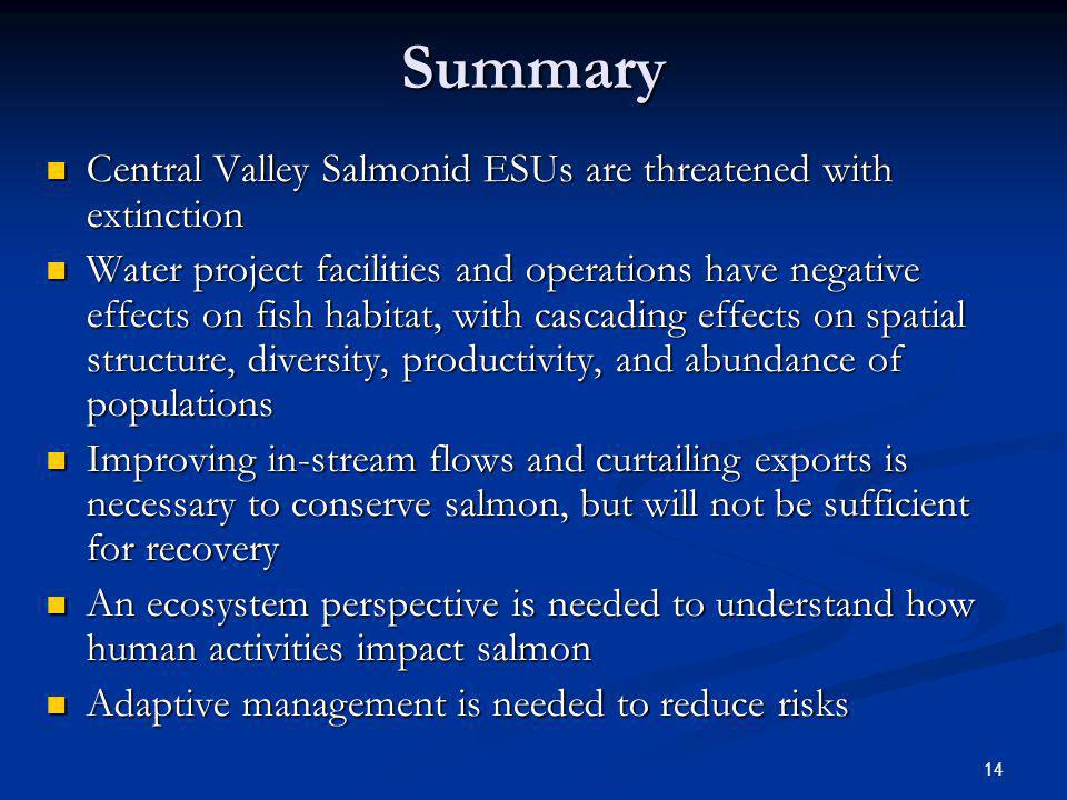 Summary Central Valley Salmonid ESUs are threatened with extinction