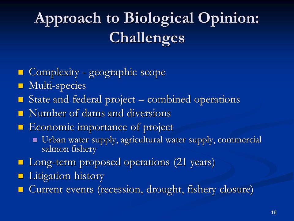 Approach to Biological Opinion: Challenges