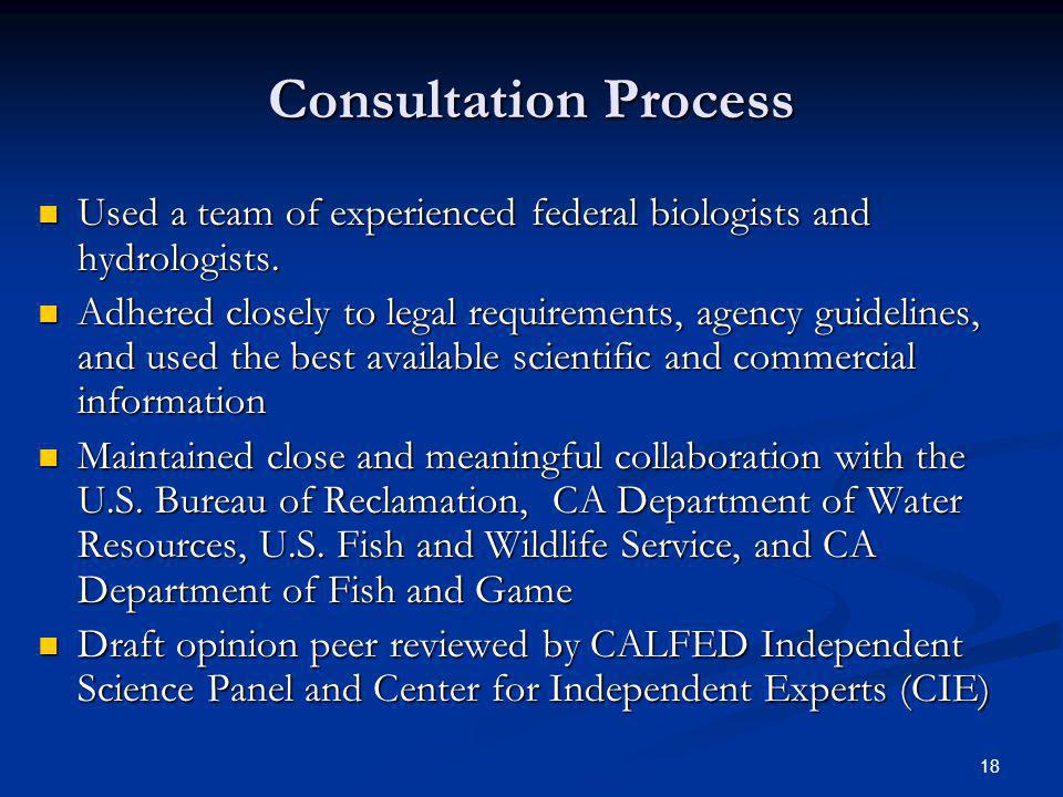 Consultation Process Used a team of experienced federal biologists and hydrologists.