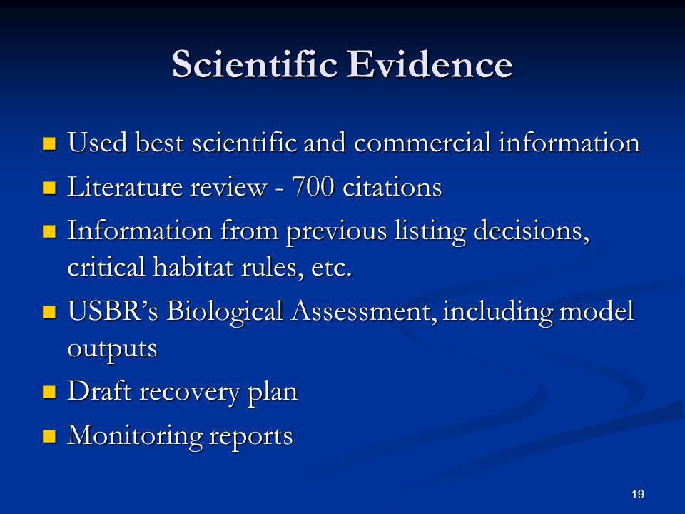 Scientific Evidence Used best scientific and commercial information