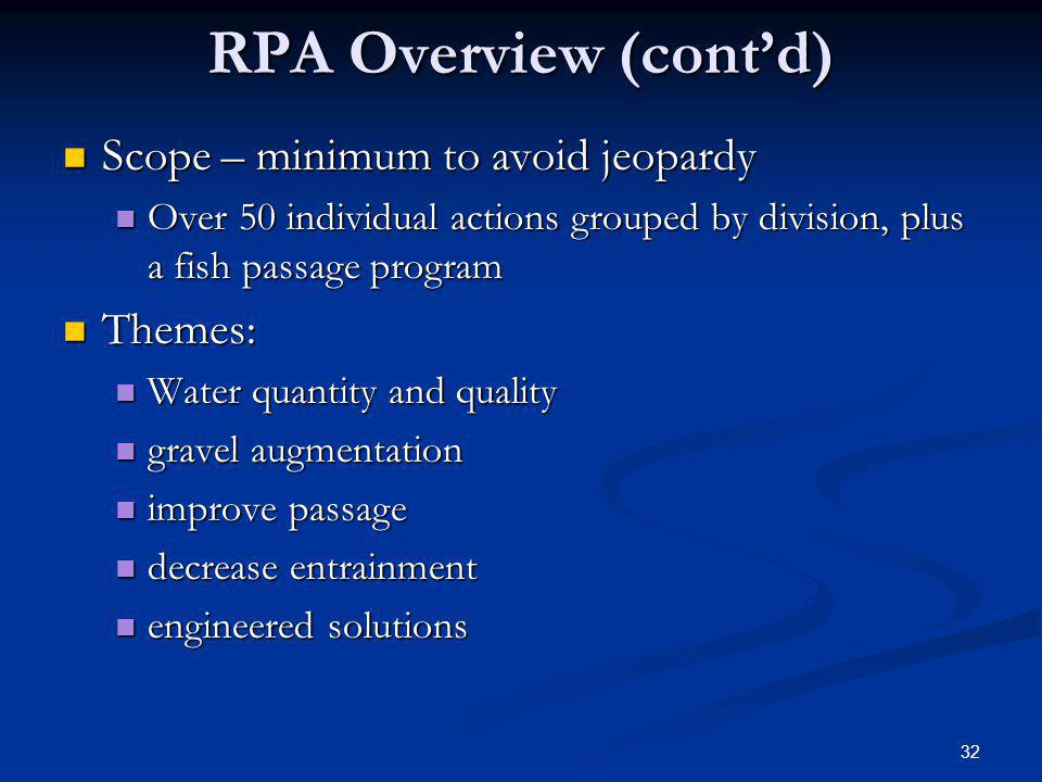 RPA Overview (cont'd) Scope – minimum to avoid jeopardy Themes: