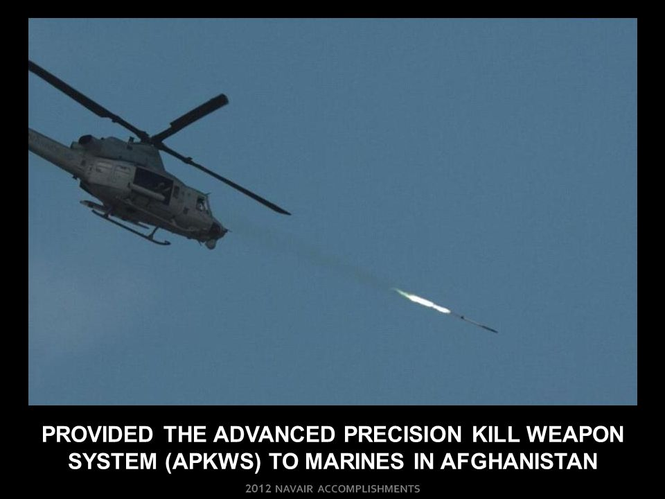 PROVIDED the advanced precision kill weapon system (APKWS) TO MARINES in Afghanistan