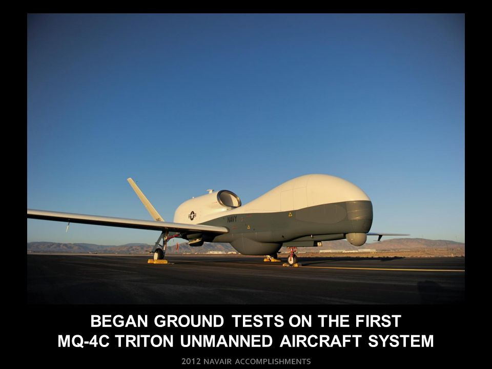 Began ground testS ON THE first mq-4c triton unmanned aircraft system