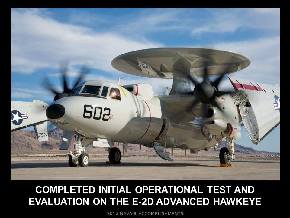 COMPLETED INITIAL OPERATIONAL TEST AND EVALUATION ON THE E-2D ADVANCED HAWKEYE