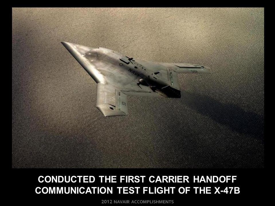 CONDUCTED THE first CARRIER handoff communication test flight OF THE x-47b