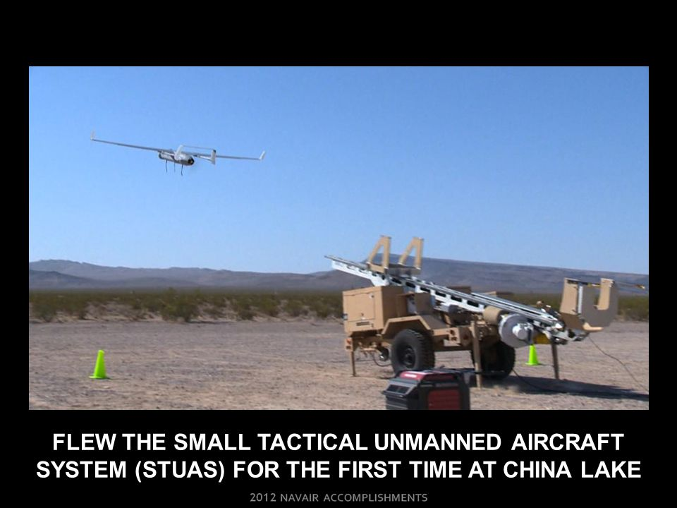 FLEW THE small tactical unmanned aircraft system (StuAs) for THE FIRST TIME AT CHINA LAKE