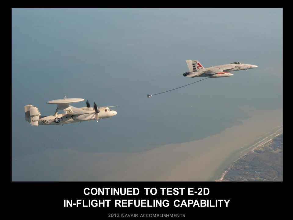 CONTINUED TO TEST E-2D IN-FLIGHT REFUELING CAPABILITY