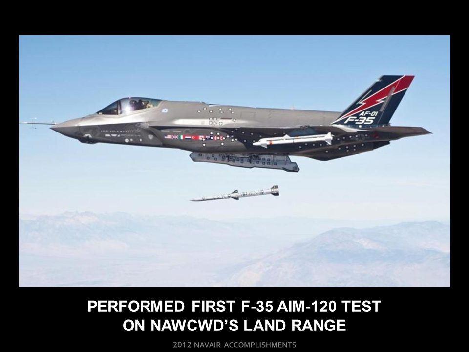 PERFORMED FIRST F-35 AIM-120 TEST ON NAWCWD'S LAND RANGE