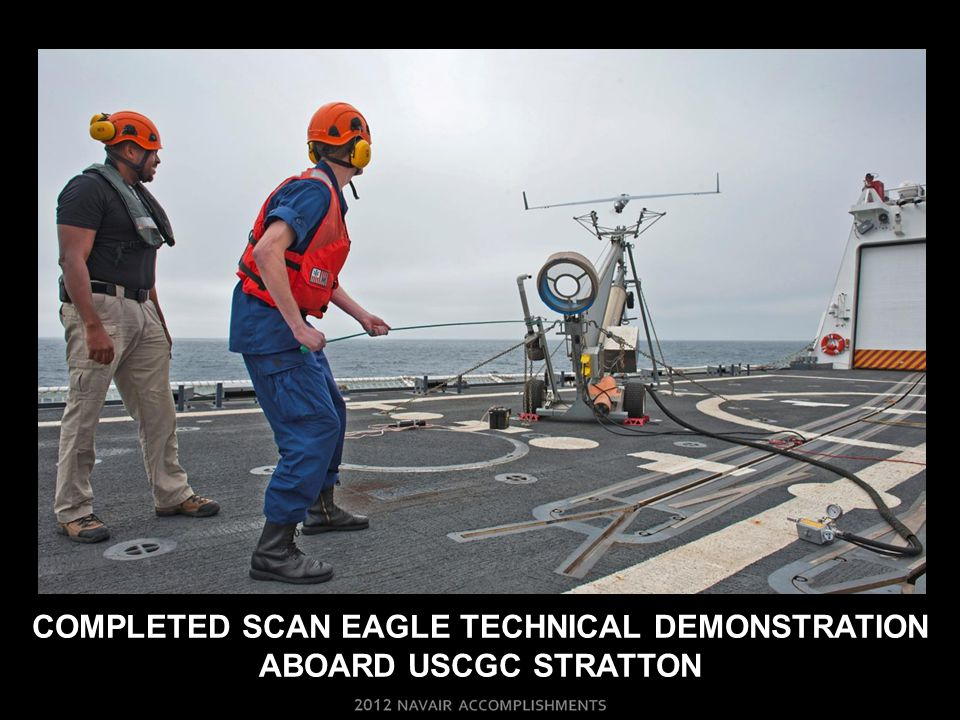 COMPLETED SCAN EAGLE TECHNICAL DEMONSTRATION ABOARD USCGC STRATTON