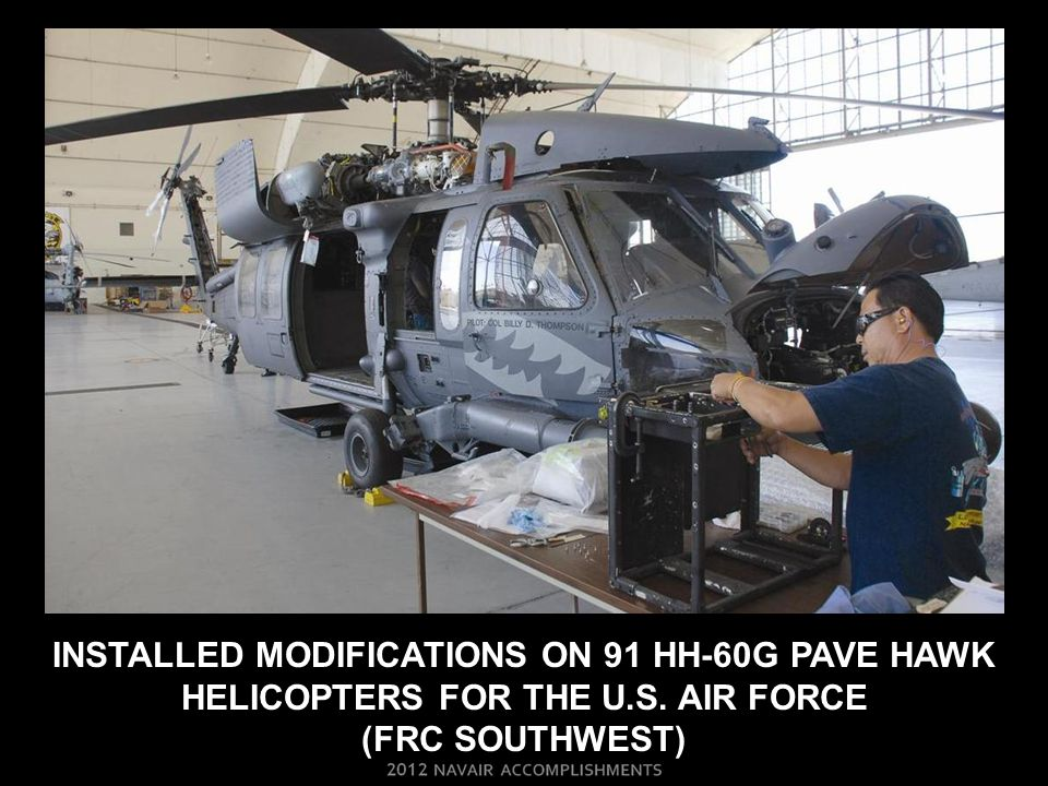 installED modIFICATIONS ON 91 hh-60g pave hawk helicopters FOR THE U.S. AIR FORCE (frc SOUTHWEST)