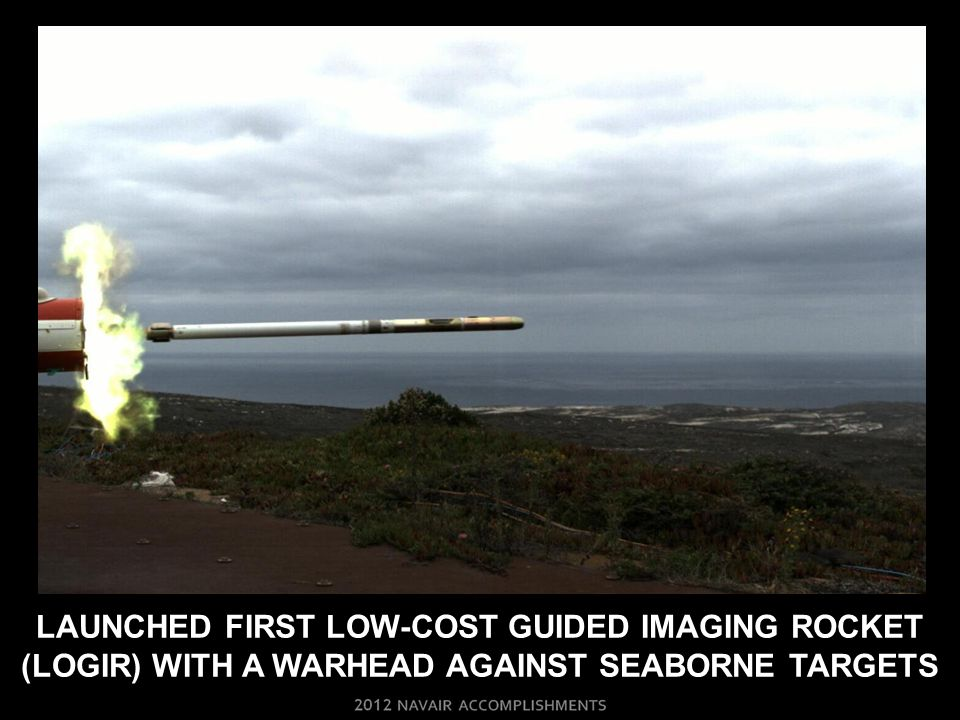 LAUNCHED FIRST LOW-COST GUIDED IMAGING ROCKET (LOGIR) WITH A WARHEAD AGAINST SEABORNE TARGETS
