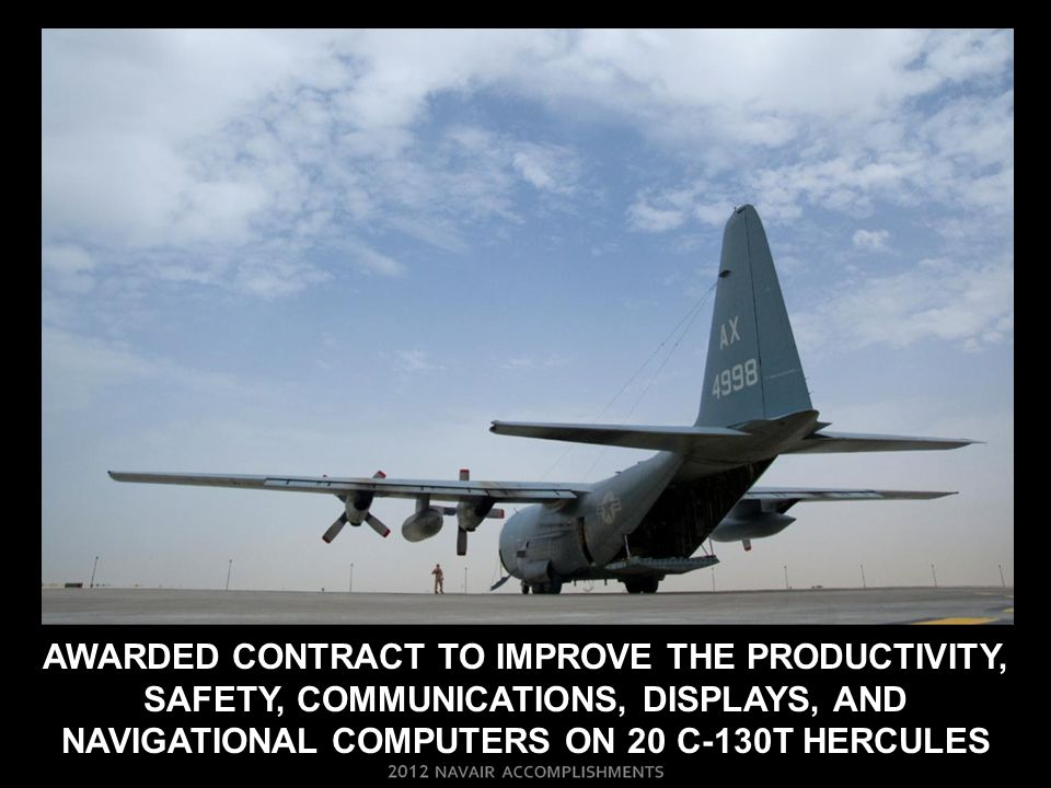 Awarded contract to improve the productivity, safety, communications, displays, and navigational computers on 20 c-130T hercules