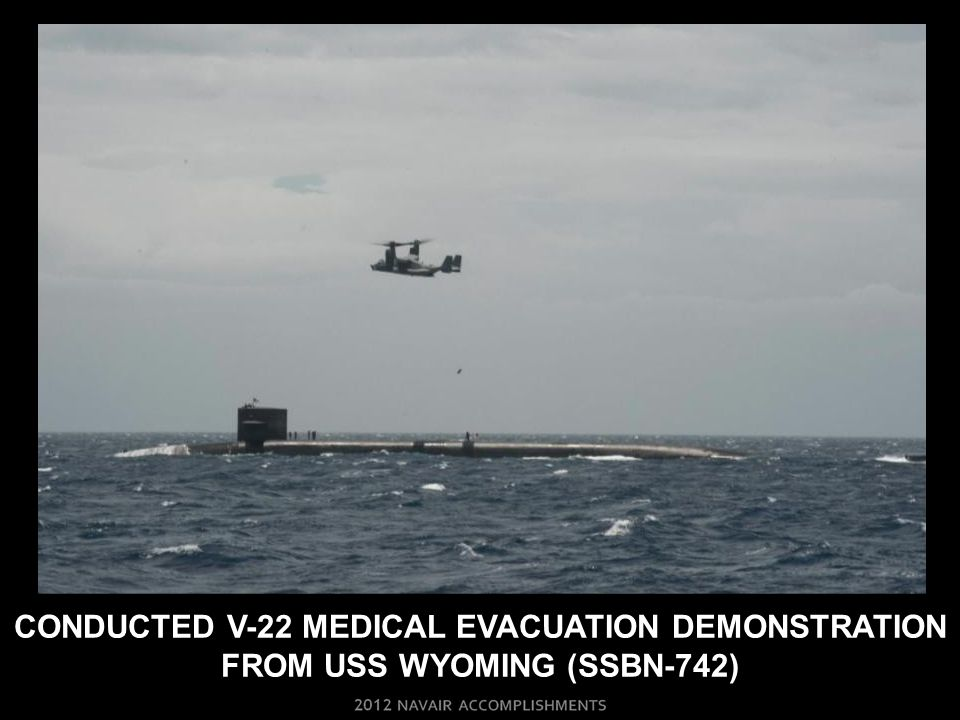 Conducted v-22 medical evacuation demonstration from USS WYOMING (SSBN-742)