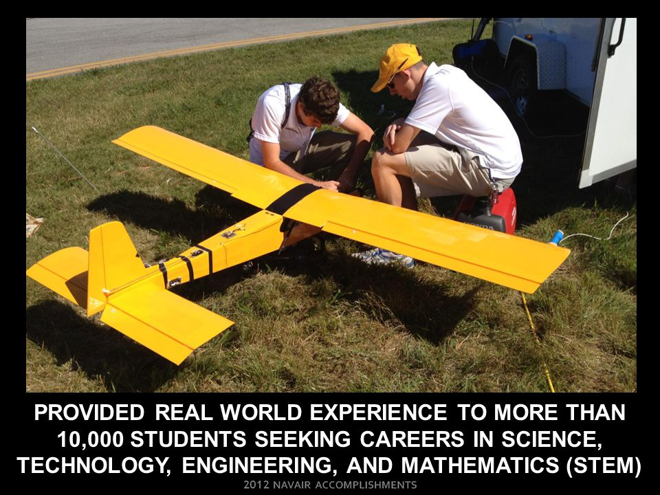 PROVIDED REAL WORLD EXPERIENCE TO MORE THAN 10,000 STUDENTS SEEKING CAREERS IN SCIENCE, TECHNOLOGY, ENGINEERING, AND MATHEMATICS (STEM)