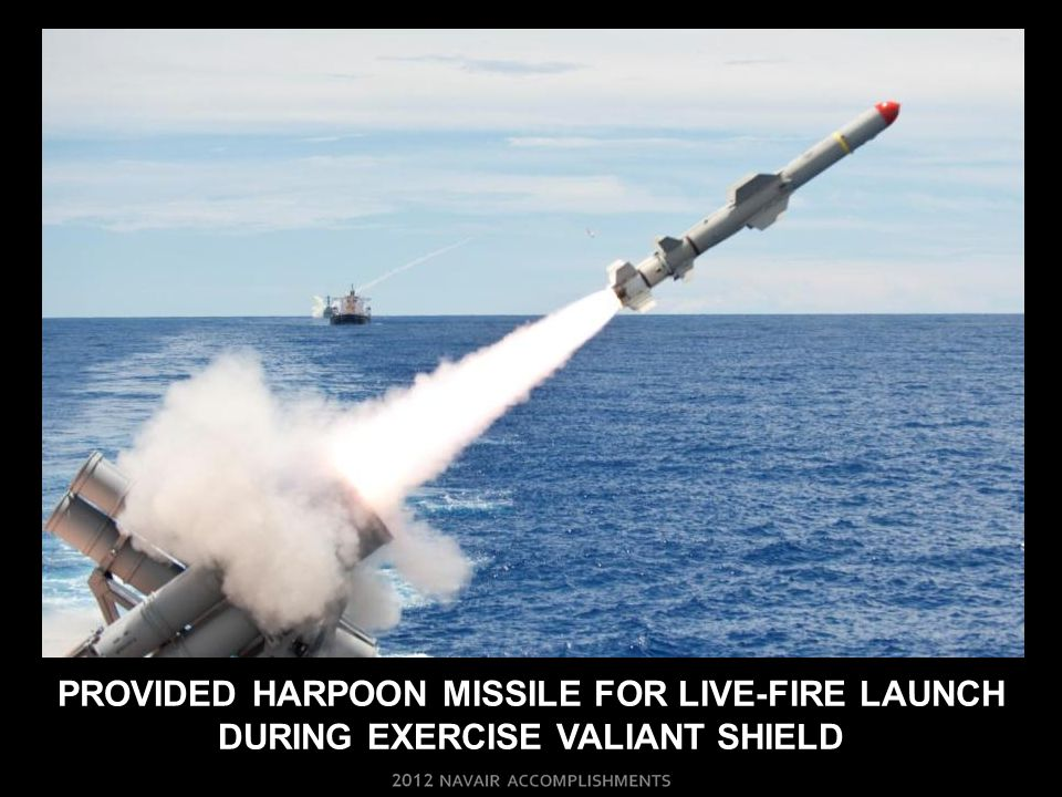 PROVIDED harpoon missile FOR LIVE-FIRE LAUNCH during EXERCISE Valiant shield