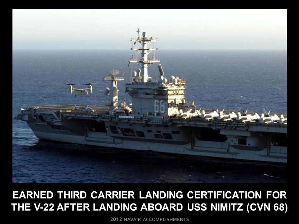 EARNED THIRD CARRIER LANDING CERTIFICATION for the V-22 AFTER LANDING ABOARD USS NIMITZ (CVN 68)