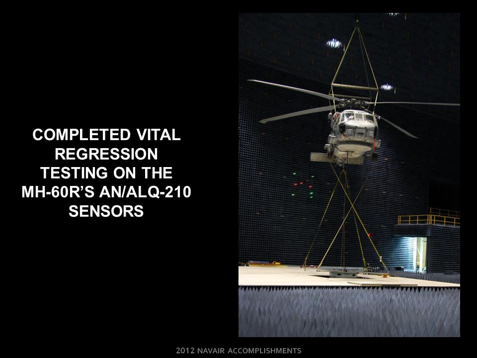 COMPLETED VITAL REGRESSION TESTING ON THE MH-60R'S AN/ALQ-210 SENSORS