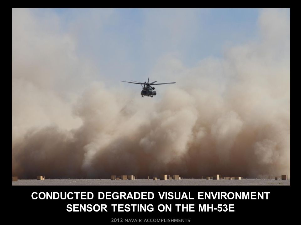 CONDUCTED degraded visual environment sensor testing on the mh-53E