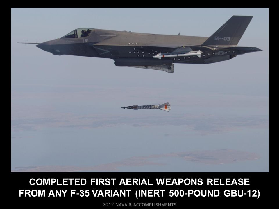 Completed first aerial weapons release FROM ANY F-35 VARIANT (inert 500-pound gbu-12)
