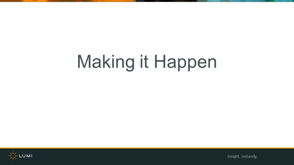 Making it Happen Add to this slide