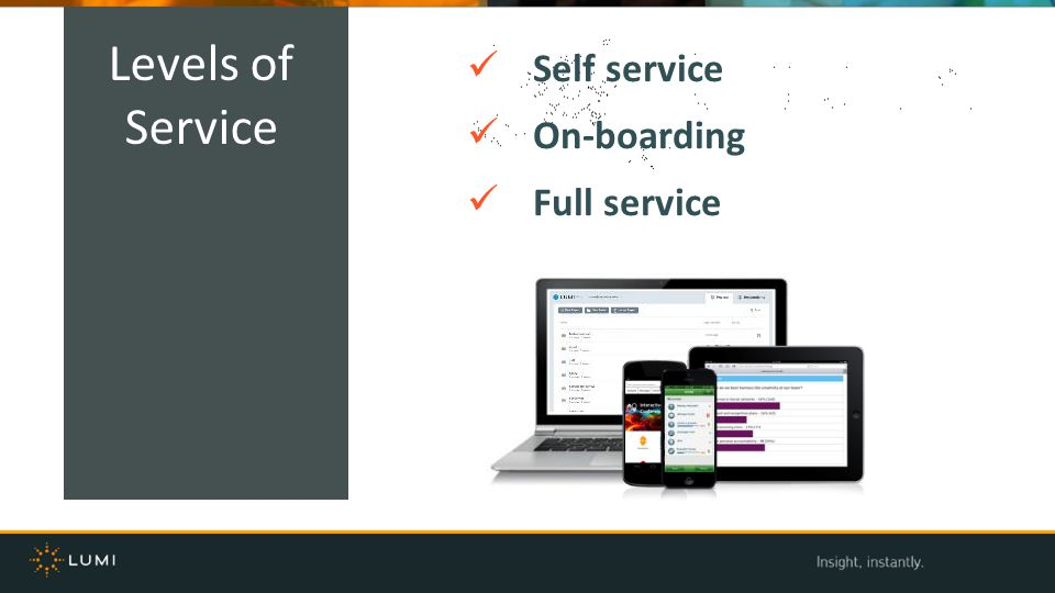 Levels of Service Self service On-boarding Full service Self service