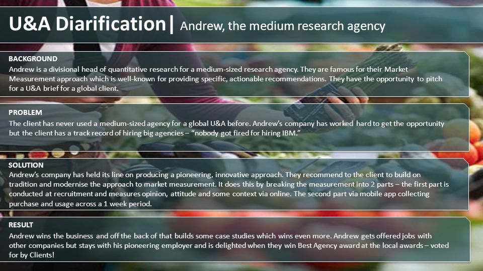 U&A Diarification| Andrew, the medium research agency