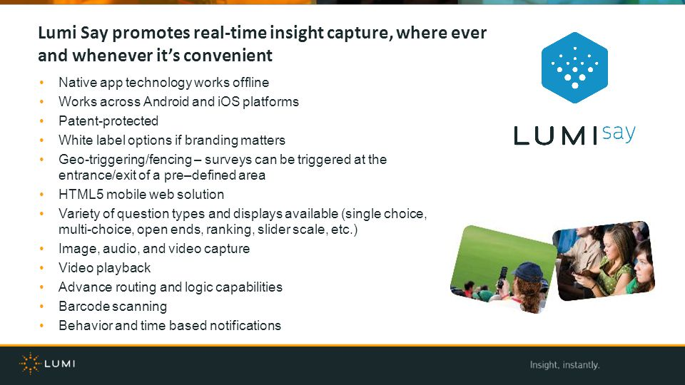 Lumi Say promotes real-time insight capture, where ever and whenever it's convenient