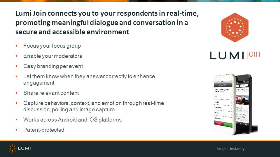 Lumi Join connects you to your respondents in real-time, promoting meaningful dialogue and conversation in a secure and accessible environment