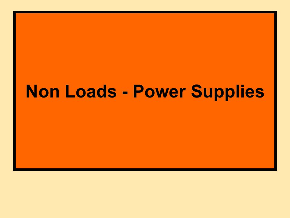Non Loads - Power Supplies