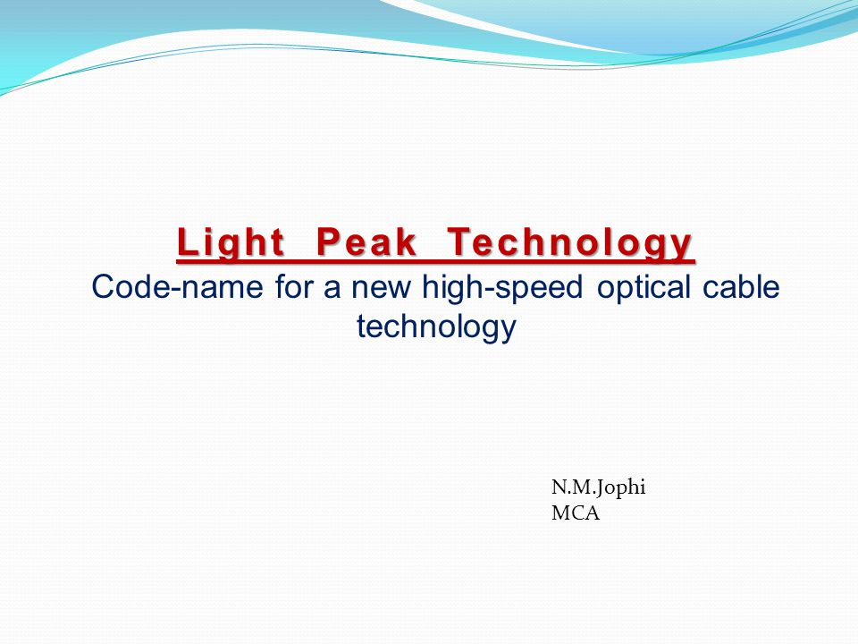 Light Peak Technology Code-name for a new high-speed optical cable technology