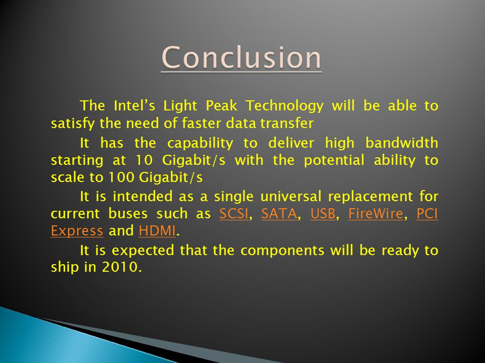 Conclusion The Intel's Light Peak Technology will be able to satisfy the need of faster data transfer.