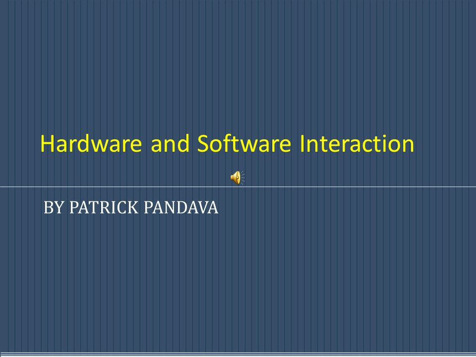Hardware and Software Interaction