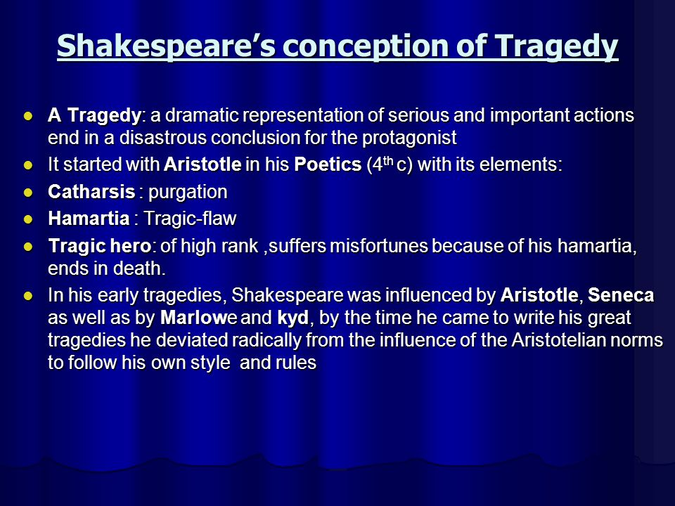 shakespeares othello as an aristotelian tragedy Melissa lyons 9/20/14 period 2 essay on othello while othello is certainly a very tragic story, it does not quite hit all the marks a aristotelian tragedy would, as.