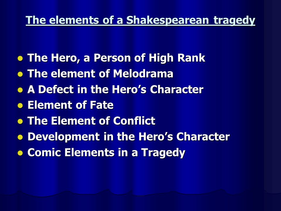 The elements of a Shakespearean tragedy