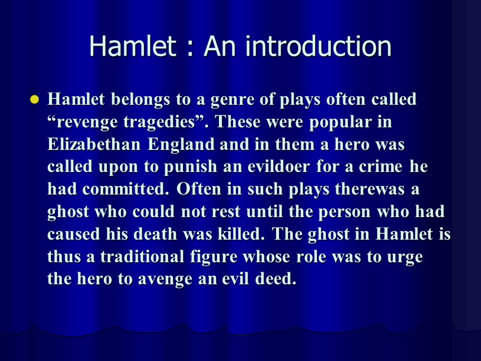 an introduction to the revenge conventions in hamlet as compared to elizabethan conventions Conventions of open  dramatists before and after shakespeare are compared with him in their methods of  themes and conventions of elizabethan tragedy 2/ed.