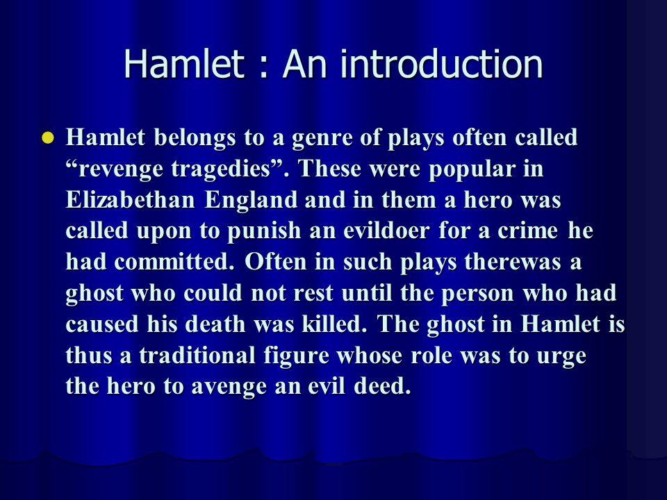 Hamlet : An introduction