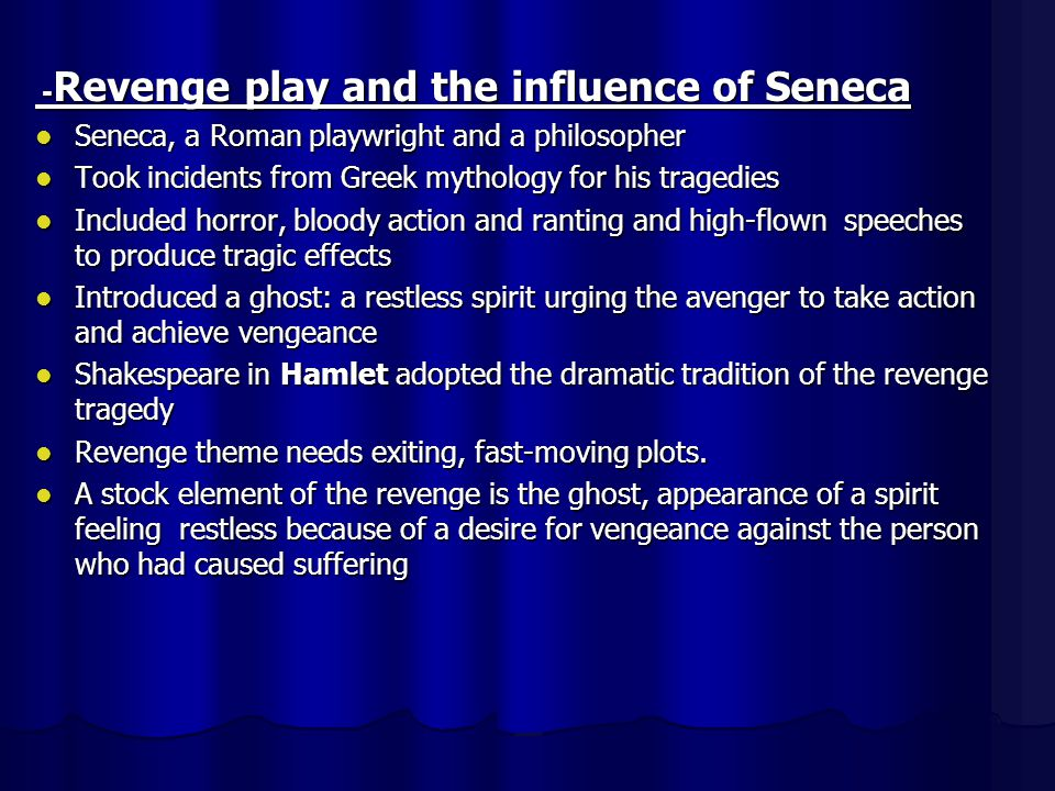 - Revenge play and the influence of Seneca