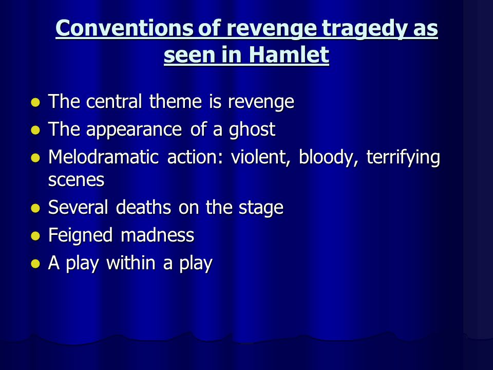 the theme of revenge in the play hamlet While it's unclear in the play whether she and hamlet actually had sex, he  certainly  now you certainly could find themes about revenge and justice in the  play.