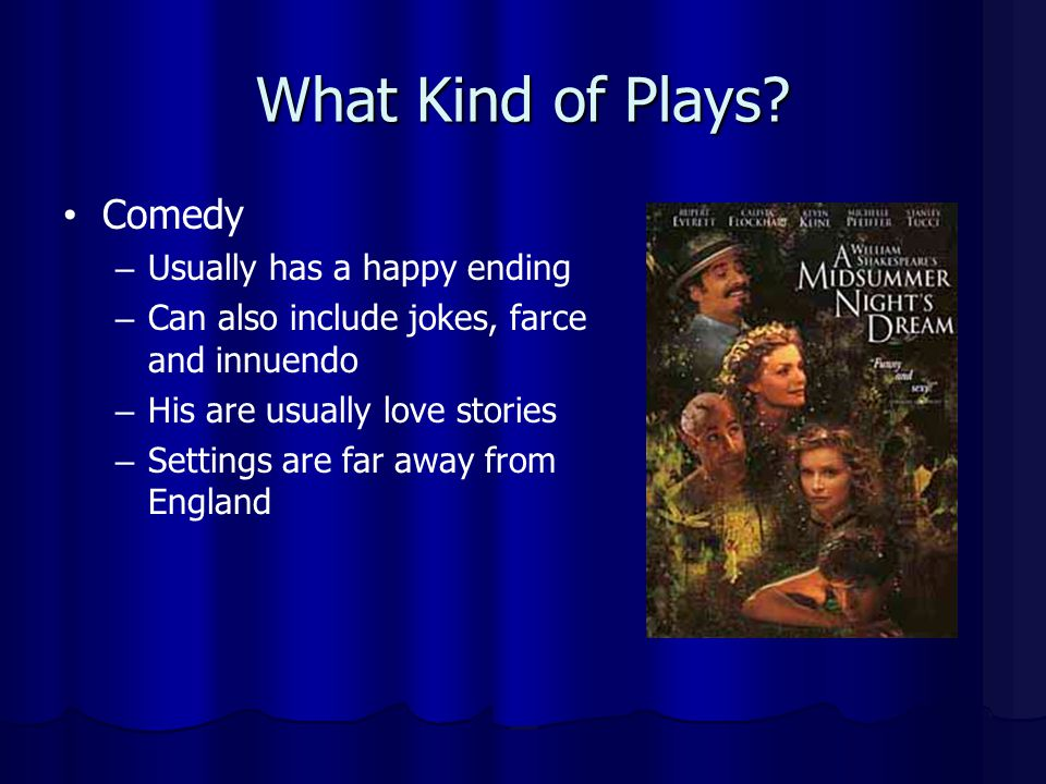 What Kind of Plays Comedy Usually has a happy ending