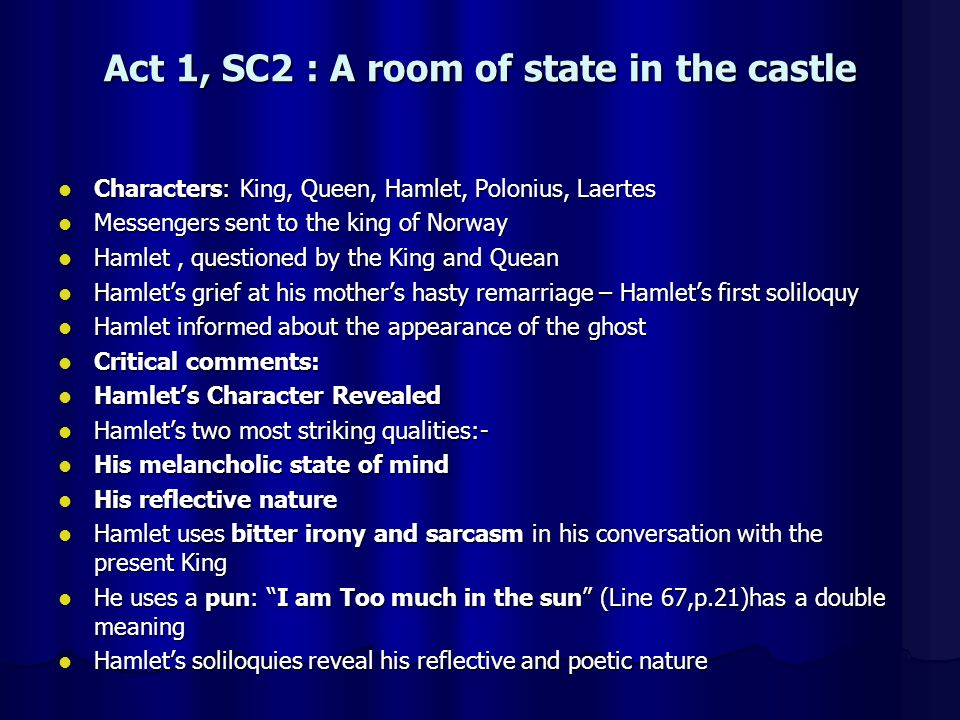 Act 1, SC2 : A room of state in the castle