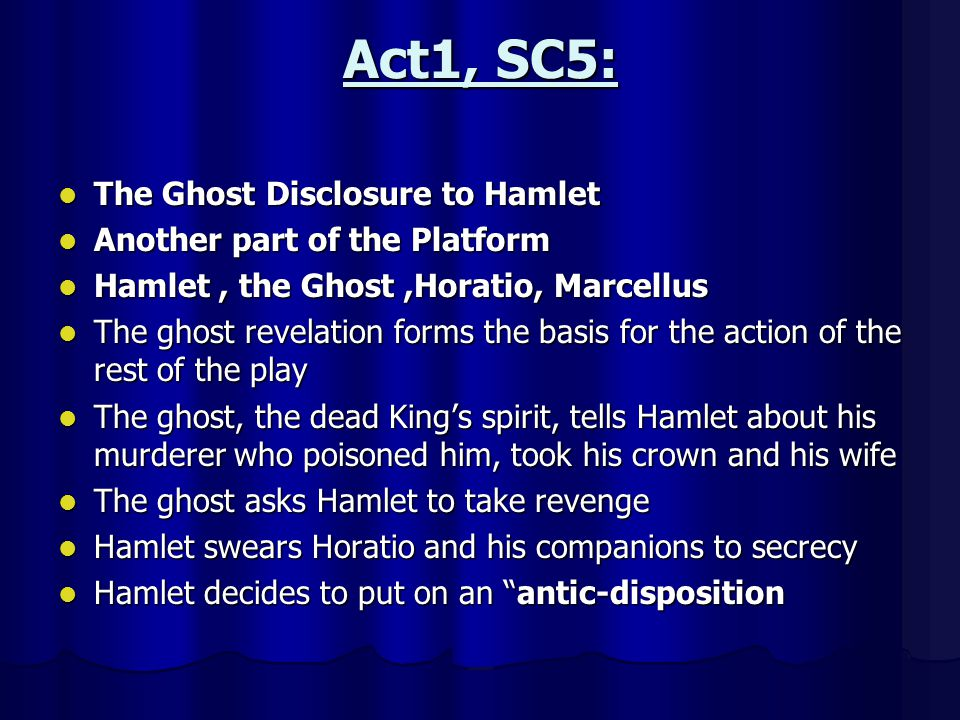 Act1, SC5: The Ghost Disclosure to Hamlet Another part of the Platform