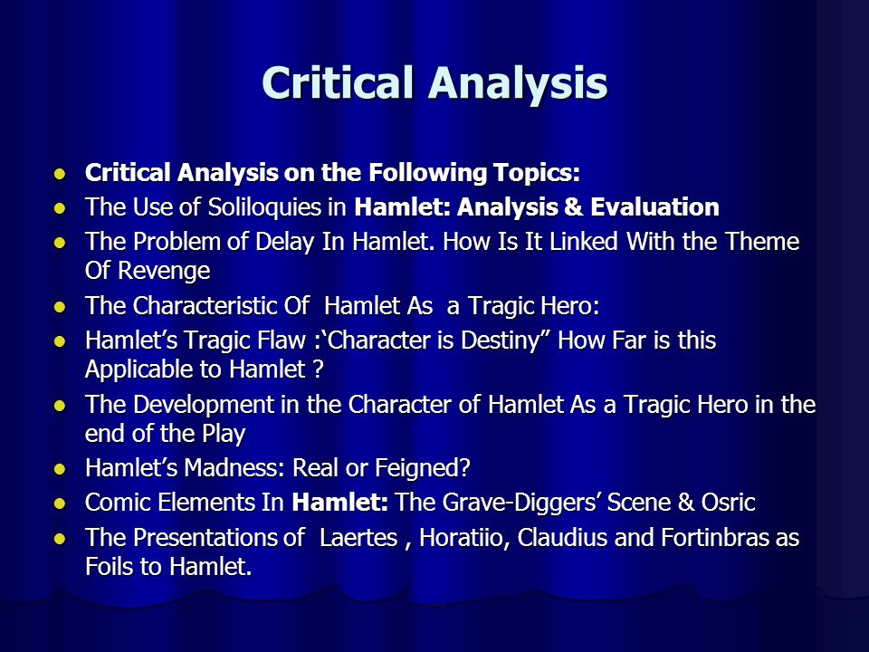 hamlet as a critical study essay Hamlet is a monument of shakespeare's talent, and as such  structure group research activities devoted to the study of elizabethan language,.