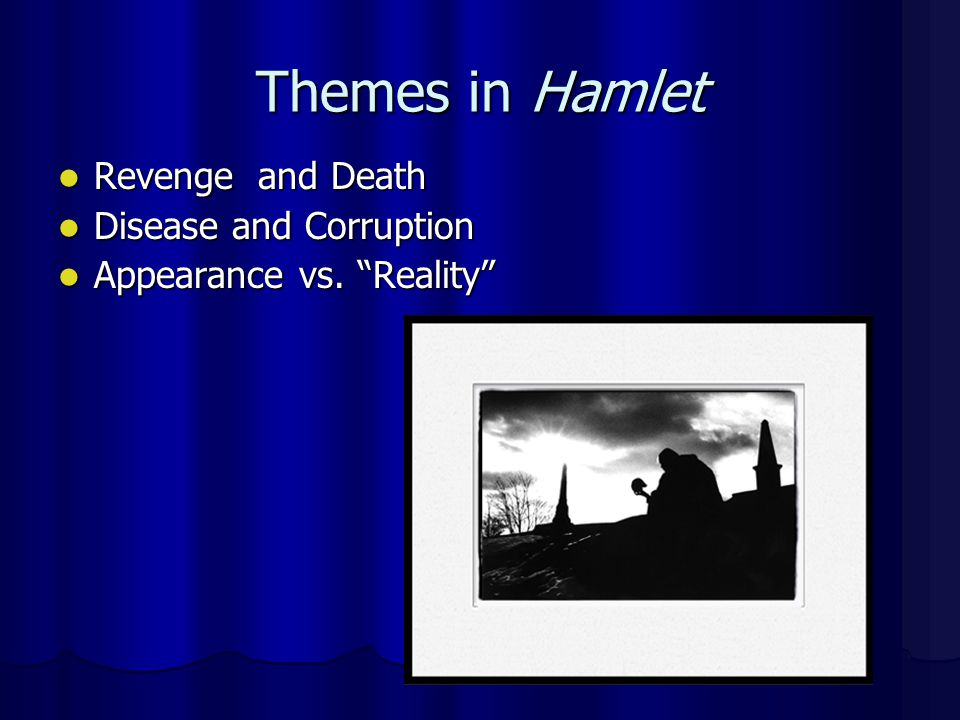 Themes in Hamlet Revenge and Death Disease and Corruption