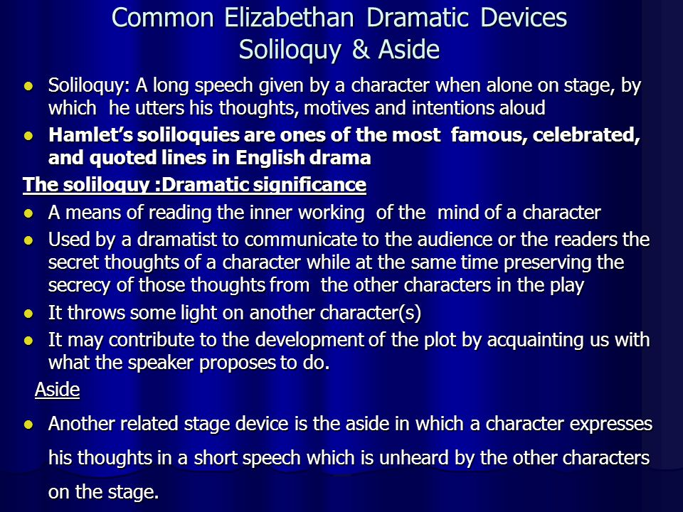 Common Elizabethan Dramatic Devices Soliloquy & Aside
