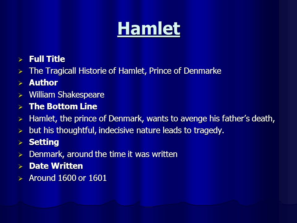 Hamlet Full Title The Tragicall Historie of Hamlet, Prince of Denmarke