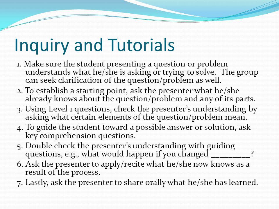 Inquiry and Tutorials