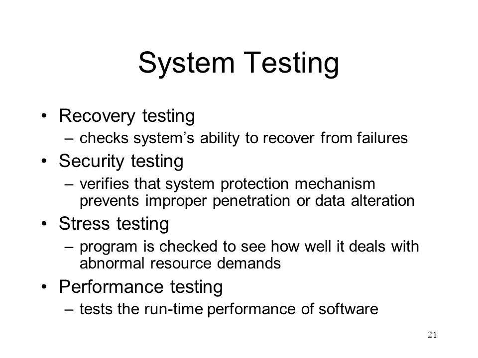 System Testing Recovery testing Security testing Stress testing