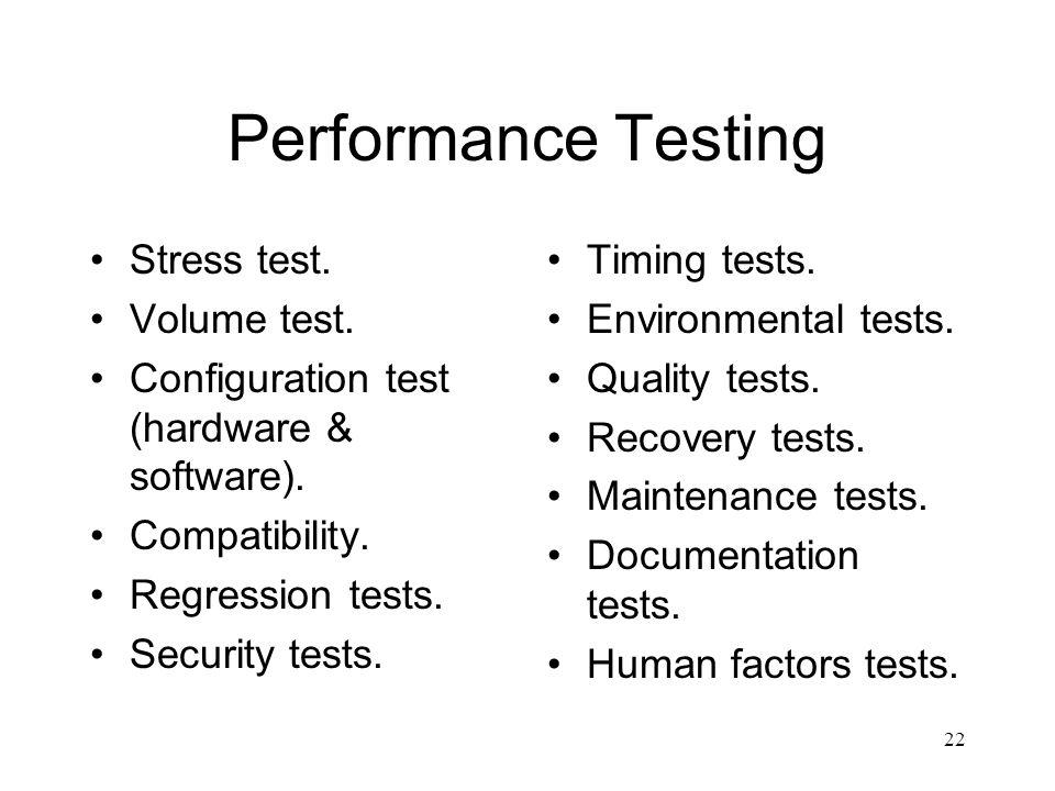 Performance Testing Stress test. Volume test.